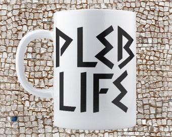 PLEB LIFE Coffee Mug, 11oz or 15oz