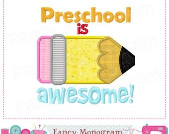 Preschool applique,Preschool design,School applique,Student applique,Preschool is Awesome,,Graduation,Preschool,Machine Embroidery. - 03