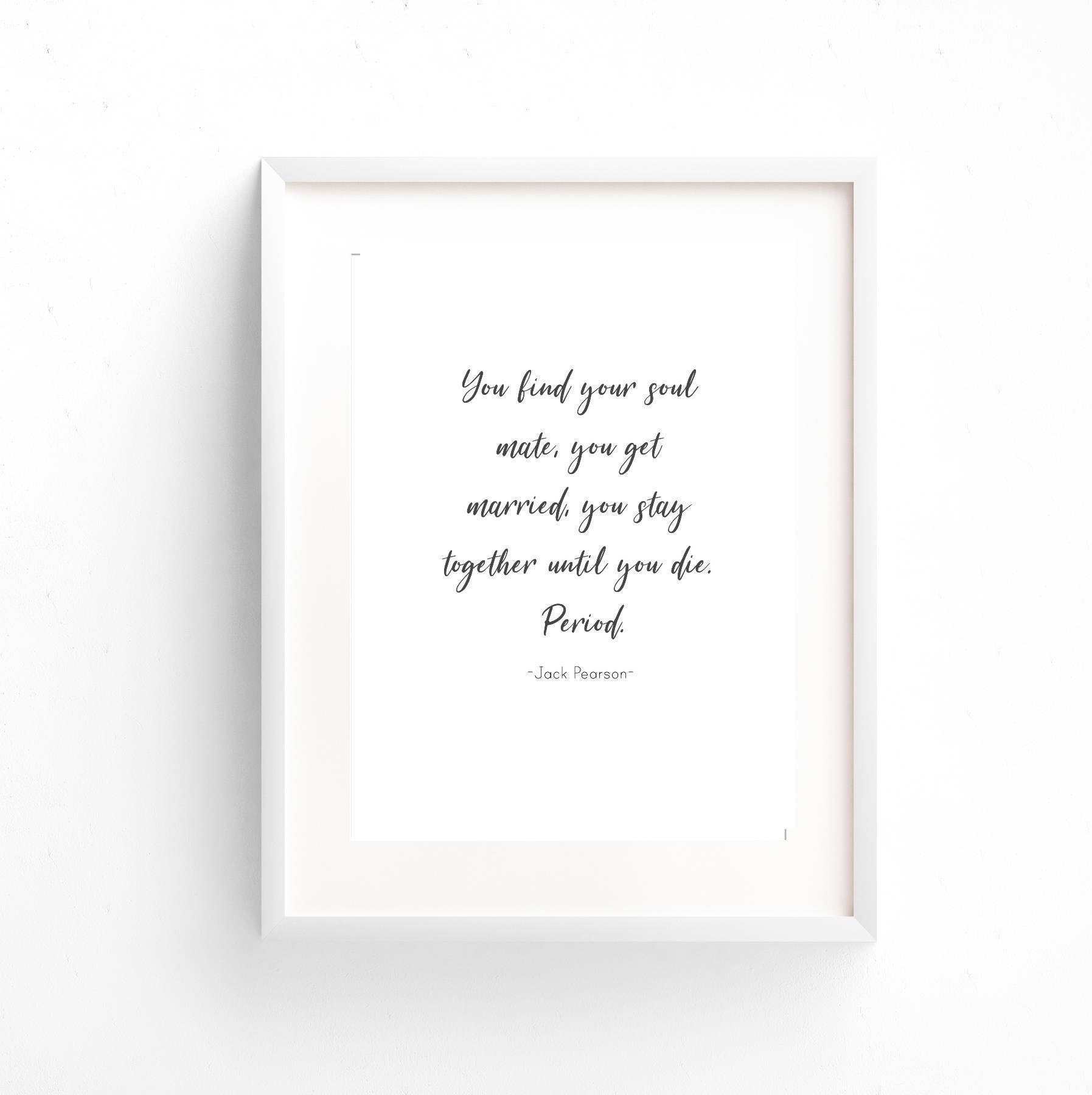 PRINTED This is Us Tv Show Quote You find your soul