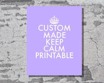 Custom Keep Calm Printable