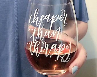 Cheaper Than Therapy | Stemless Wine Glass | Hand Lettered