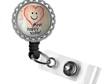 Think Happy Today.. Retractable ID Badge Reel.. ID Holder.. Bottle Cap ID Badge.. Great Gift