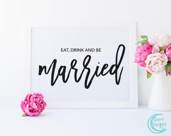 Printable Eat, Drink & Be Married Sign / Cute Wedding Signs / Handwritten Sign / Cute Be Married Sign / Black and White Sign / Maddie Suite