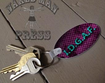 IDGAF, I Don't Give F,  Key Chain