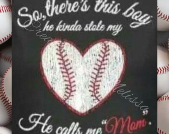 Baseball Mom Shirt/ So there's this boy- He calls me Mom/ Baseball Shirt/ Mom baseball shirt