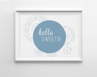 Valentine's Gift for Doctor Who Fan * Doctor Who Quote Art Print -  Hello Sweetie - River Song