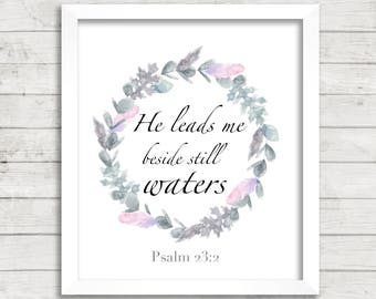 He Leads Me Beside Still Waters 8x10 Printable, Instant Download, Bible Verse Printable, Scripture Decor, Christian Decor Housewarming Gift