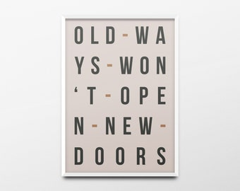 "Typography Print ""Old ways won't open new doors"" Dorm Room Decor, Girls Room Wall Art, Home Decor, Inspirational Quote, Office Decor"