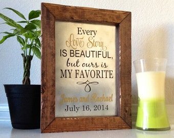 Every Love Story Is Beautiful But Ours Is My Favorite Love Story Sign Wedding Gift Wedding Anniversary Gift Bridal Shower Decor Framed Sign