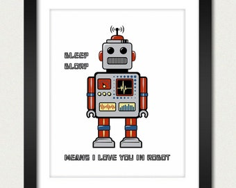 Robot Print / Robot Poster / Retro Robot / Bleep Blorp Means I Love You in Robot - 8x10 Art Print