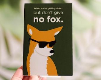 Give No Fox Greeting Card