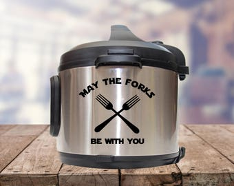 Instant pot Decal, star wars instant pot, may the forks be with you, IP decal, crock pot decal, pressure cooker