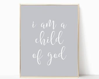 I am a child of god print, printable, child of god print, printable art, nursery print, nursery art, nursery decor, christian wall decor