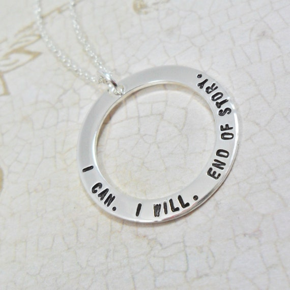 Custom Quote Jewelry | Personalized Quote Necklace | Sterling Silver Washer | I can. I will. End of Story. | Perseverance | Strength