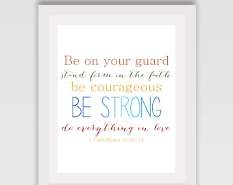 INSTANT DOWNLOAD // Bible verse sign // Faith sign // Courageous sign // Be on your guard stand firm in the faith // Corinthians 16:13-14