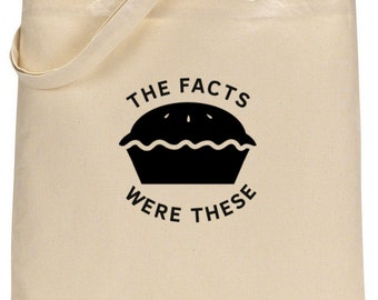 Pushing Daisies - The Facts Were These. Funny tote bag! Great gift!