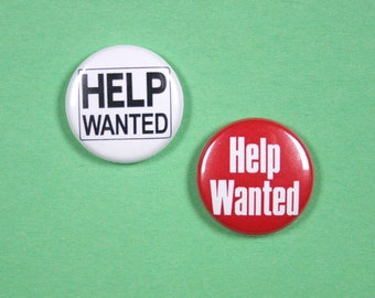 1 Inch Pinback Button Set - 2 Help Wanted Signs Designer Photo Art Pin