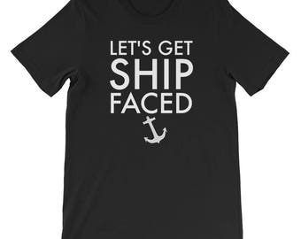 Men's Cruise T Shirt Let's Get Ship Faced