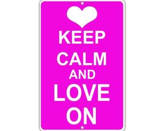 Keep Calm Love On Metal Aluminum Sign