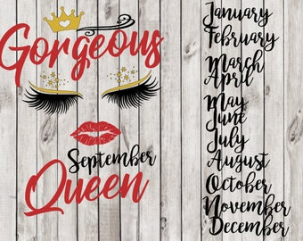 Gorgeous Queen all months included eyelashes eyes crown lips gold lady woman beautiful girl SVG  file cut shirt tshirt image vector