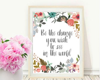Be The Change You Wish To See In The World, Motivational Quote, Printable Art, Inspirational, Wall Art, instant  Download