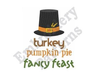 Pilgrim Hat Sayings - Machine Embroidery Design - 5 X7 Hoop, Thanksgiving, Fall Harvest, Turkey Pumpkin Pie Fancy Feast,