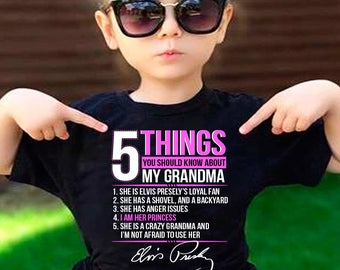 Elvis Presley Grandma 5 Things You Should Know About My Grandma T-Shirt Funny Elvis Loyal Fan Shirt