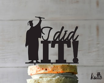 I did it Graduation cake topper- Silhouette Graduate Cake Topper- Personalized Graduation Cake Topper - Grad party cake topper