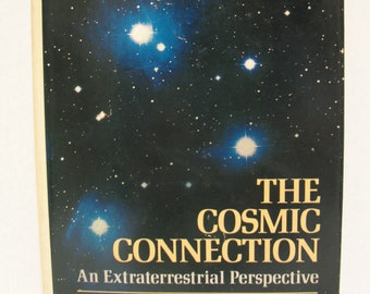 The Cosmic Connection: An Extraterrestrial Perspective by Carl Sagan