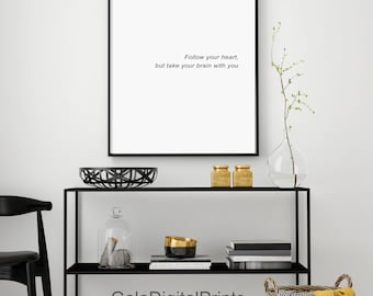 Follow your heart, but take your brain with you, Philosophy Quote Print, Philosophy,  Minimalist Art, Affiche Scandinave, Black and White