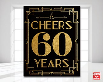 Cheers 60 Years Gatsby Printable Sign, 60th Birthday, 60th Anniversary, Retirement, Art Deco, Black Gold Decor, 8x10 Instant Download JPG