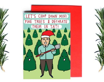 Christmas Card - Let's Chop Down Mini Pine Trees And Decorate Them In Tat! | Greeting Card | Holiday Card