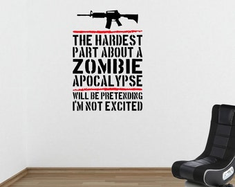 Awesome Gamer Zombie Apocalypse Quote. Quality Wall Art Decal Sticker.