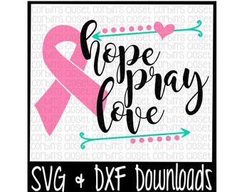Cancer Awareness SVG * Hope Pray Love Cancer Ribbon Cut File - DXF & SVG Files - Silhouette Cameo, Cricut