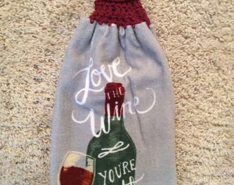 Crochet Top Towel - Wine - Love the Wine You're With - Hanging Kitchen Towel - Double and Reversible