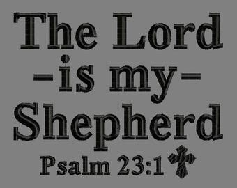 Buy 3 get 1 free! The Lord is my Shepherd Psalm 23:1 embroidery design, Christian Bible verse design 5x7 4x4