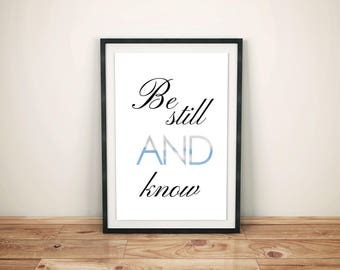 Wall/ Frame Art, Be still and know, printable, digital