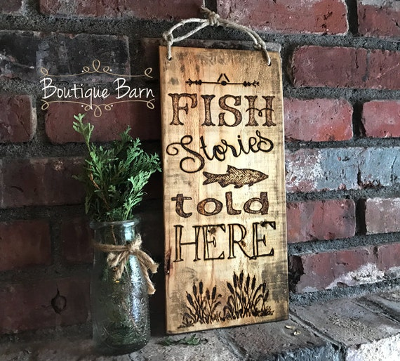 Fish Decor For Home: Wood Sign/Fish Stories/Fishing/Lake House Decor/Rustic