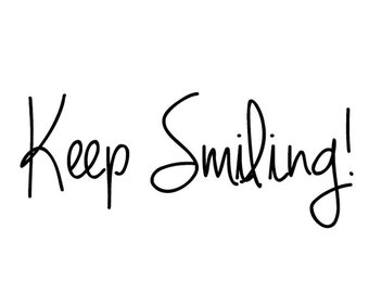 Keep Smiling - cling rubber stamp