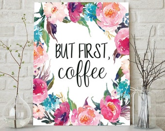 But First Coffee, Coffee Sign, But First Coffee Print, But First Coffee Printable, Watercolor Wreath, Coffee Print, Coffee Printable, Coffee