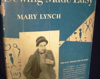 Sewing Made Easy Mary Lynch First Edition 1950 Nelson Doubleday, Inc. The Country Life Press Great Condition with Dust Cover