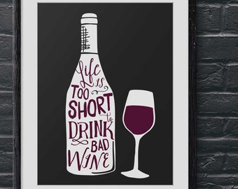 Wine Wall Art | Wine Quote | Typography Print | 'Life is too short to drink bad wine' | Gift for Wine Lovers | Giclée print with mount