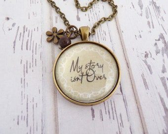 My Story Isn't Over // Necklace or Key Chain, Bronze Pendant With Charms, Inspirational Quote, Jewelry Under 20, Friend Gift
