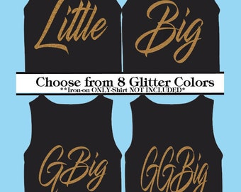 Sorority Sisters-Little, Big, GBig, GGBig- Glitter vinyl Iron On transfer decal- Big Little Sorority Reveal