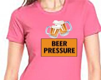 Beer Pressure Shirt Next Level Women's Meme Joke Drink Shirt Beer Shirt Peer Pressure Funny Feminine Cut
