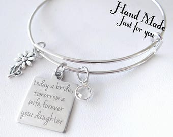 Today a Bride, tomorrow a wife, forever your daughter, Mother of the Bride, Mother of the Bride Bracelet