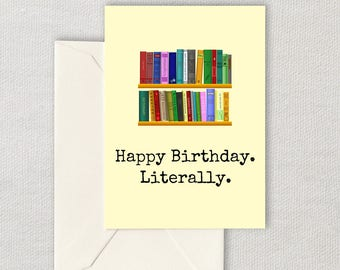 Printable Librarian Birthday Card - Funny Librarian Card - Birthday Card For a Librarian - Downloadable Card - Happy Birthday Literally