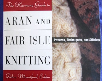 The Harman Guide to Aran and Fair Isle Knitting Patterns, Techniques and Stitches  Excellent softcover instructional Edition