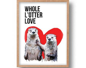 Otter Half print whole l'otter love Girlfriend boyfriend partner anniversary pun cute artwork funny tierliebe drawing  him her wife husband