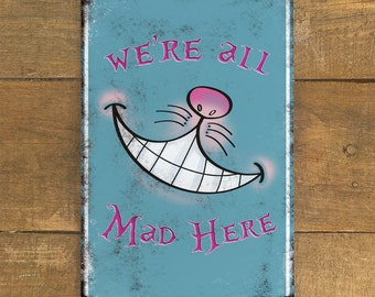 Alice in Wonderland Cheshire Cat Were all Mad Here - Turquoise - Vintage Metal Wall Sign Plaque - Tea Party - A4 plaque - 200mm x 300mm